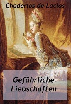 Gefährliche Liebschaften (eBook, ePUB) - Choderlos de Laclos, Pierre-Ambroise-François