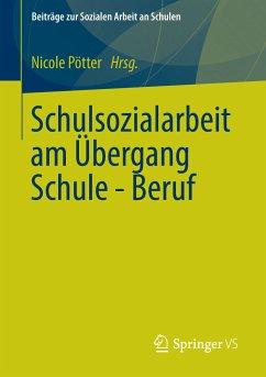 Schulsozialarbeit am Übergang Schule - Beruf (eBook, PDF)