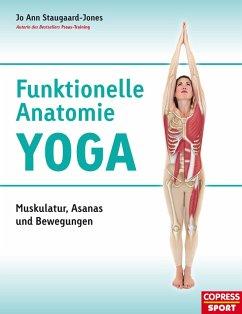 Funktionelle Anatomie Yoga (eBook, ePUB) - Staugaard-Jones, Jo Ann