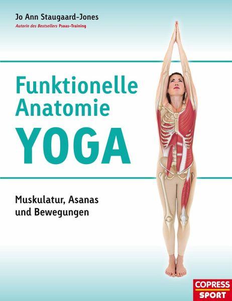 Funktionelle Anatomie Yoga (eBook, ePUB) von Jo Ann Staugaard-Jones ...