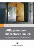»Alltagswelten« obdachloser Frauen (eBook, PDF)