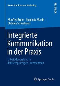Integrierte Kommunikation in der Praxis (eBook, PDF) - Bruhn, Manfred; Martin, Sieglinde; Schnebelen, Stefanie
