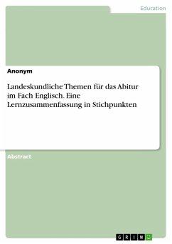 Landeskundliche Themen für das Abitur im Fach Englisch. Eine Lernzusammenfassung in Stichpunkten (eBook, PDF)