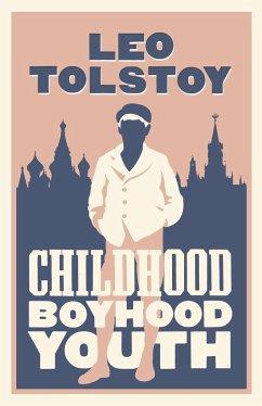 Childhood, Boyhood, Youth - Tolstoi, Leo N.
