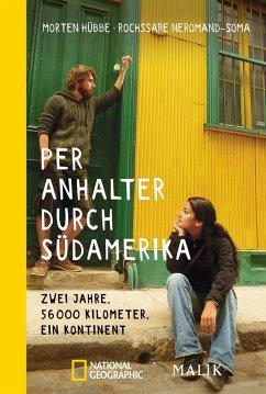 Per Anhalter durch Südamerika - Hübbe, Morten; Neromand-Soma, Rochssare
