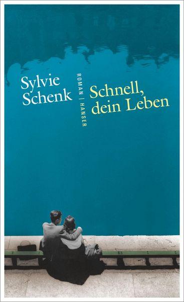 Schnell, dein Leben - Schenk, Sylvie
