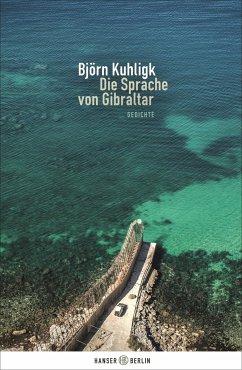 Die Sprache von Gibraltar - Kuhligk, Björn