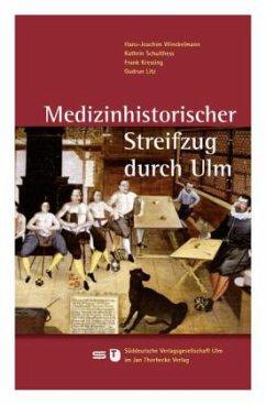 Medizinhistorischer Streifzug durch Ulm