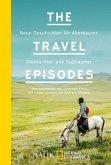 Neue Geschichten für Abenteurer, Glücksritter und Tagträumer / The Travel Episodes Bd.2
