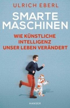 Smarte Maschinen - Eberl, Ulrich