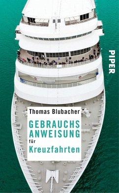 Gebrauchsanweisung für Kreuzfahrten - Blubacher, Thomas