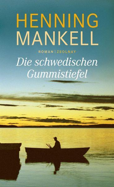 Die schwedischen Gummistiefel - Mankell, Henning