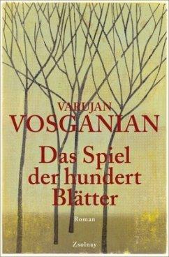 Das Spiel der hundert Blätter - Vosganian, Varujan