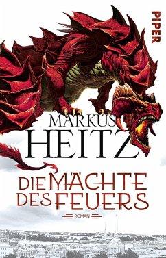 Die Mächte des Feuers / Drachen Trilogie Bd.1 - Heitz, Markus