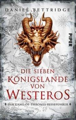 Die Sieben Königslande von Westeros - Bettridge, Daniel