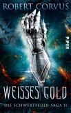 Weißes Gold / Schwertfeuer-Saga Bd.2