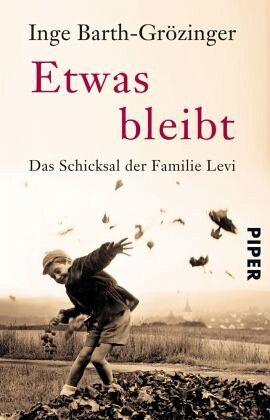 Etwas bleibt: Das Schicksal der Familie Levi