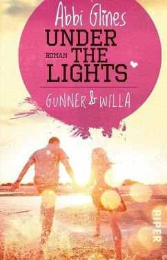 Under the Lights - Gunner und Willa / Field party Bd.2 - Glines, Abbi