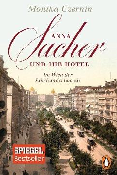 Anna Sacher und ihr Hotel - Im Wien der Jahrhundertwende - Czernin, Monika