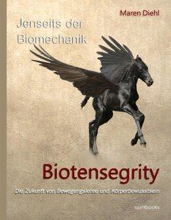 Jenseits der Biomechanik - Biotensegrity - Diehl, Maren