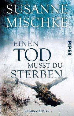 Einen Tod musst du sterben / Kommissar Völxen Bd.5 - Mischke, Susanne