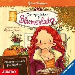 Zaubern ist nichts für Feiglinge / Der magische Blumenladen Bd.3 (1 Audio-CD) - Mayer, Gina