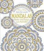 Zeit für mich: Mandalas - Muster und Designs zum Ausmalen