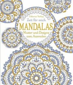 Zeit für mich: Mandalas - Muster und Designs zum Ausmalen - Bone, Emily