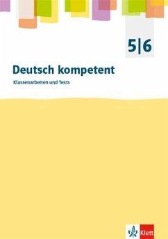 deutsch.kompetent. 5./6. Klasse. Kopiervorlagen für Klassenarbeiten mit Korrekturhilfe. Allgemeine Ausgabe