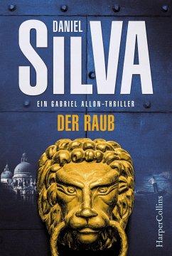 Der Raub / Gabriel Allon Bd.14 - Silva, Daniel