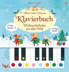 Mein erstes Usborne-Klavierbuch: Weihnachtslieder aus aller Welt, m. Klaviertastatur - Taplin, Sam