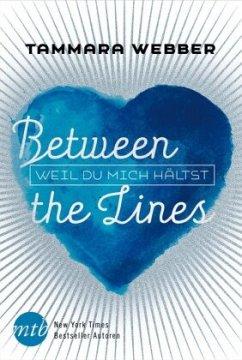 Weil du mich hältst / Between the Lines Bd.3 - Webber, Tammara