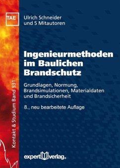 Ingenieurmethoden im Baulichen Brandschutz - Schneider, Ulrich; Kolb, Thomas