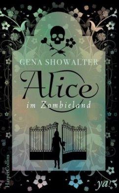 Alice im Zombieland / Alice Bd.1 - Showalter, Gena