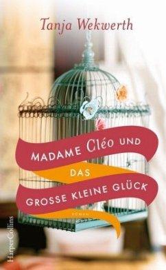 Madame Cléo und das große kleine Glück - Wekwerth, Tanja