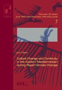 Culture Change and Continuity in the Eastern Mediterranean during Rapid Climate Change - Clare, Lee
