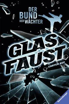 Glasfaust / Der Bund der Wächter Bd.2 (eBook, ePUB) - Roy, Carter