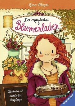 Zaubern ist nichts für Feiglinge / Der magische Blumenladen Bd.3 (eBook, ePUB) - Mayer, Gina