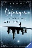 Gefangen zwischen den Welten / Welten-Trilogie Bd.1 (eBook, ePUB)