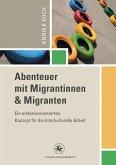 Abenteuer mit Migrantinnen und Migranten (eBook, PDF)