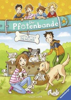 Lotta rettet die Welpen / Die Pfotenbande Bd.1 (eBook, ePUB) - Luhn, Usch