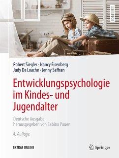 Entwicklungspsychologie im Kindes- und Jugendalter (eBook, PDF) - Siegler, Robert; Eisenberg, Nancy; Deloache, Judy; Saffran, Jenny