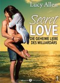 Secret Love - Die geheime Liebe des Milliardärs, band 1 (eBook, ePUB)