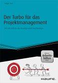 Der Turbo für das Projektmanagement - inkl. Arbeitshilfen online (eBook, PDF)
