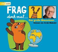 Frag doch mal ... die Maus! Das große Mauswissen, 4 Audio-CDs - Flessner, Bernd