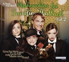 Schon wieder!? Weihnachten bei Familie Thalbach, 1 Audio-CD - Dickens, Charles;Storm, Theodor;Rosendorfer, Herbert