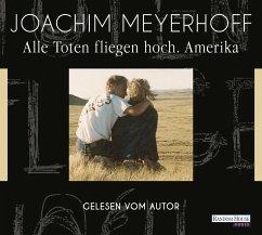 Amerika / Alle Toten fliegen hoch Bd.1 (6 Audio-CDs) - Meyerhoff, Joachim