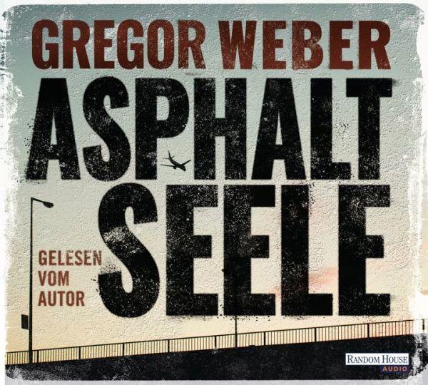 Asphaltseele, 4 Audio-CDs - Weber, Gregor