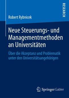 Neue Steuerungs- und Managementmethoden an Universitäten (eBook, PDF) - Rybnicek, Robert