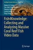 Fish4Knowledge: Collecting and Analyzing Massive Coral Reef Fish Video Data (eBook, PDF)